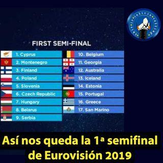 T.I.G.C. Así nos queda la 1ª semifinal de Eurovisión 2019 (2x16)