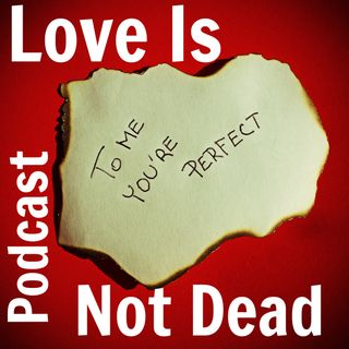 Love Is Not Dead: Introduction