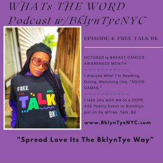 WHATs THE WORD Podcast Episode 4: @FREE_TALK_BK