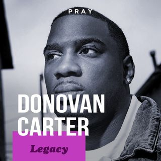 "Donovan Carter - Legacy - ""Working Towards Your Legacy"""