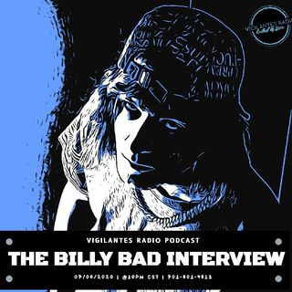The Billy Bad Interview.