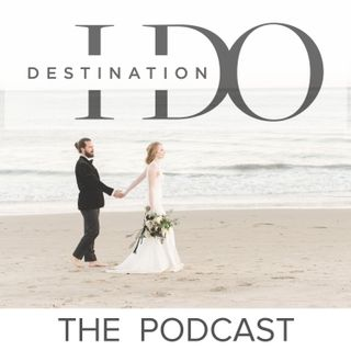 Welcome To Destination I Do's Podcast - A Podcast for The Engaged Couple Considering a Wedding Away