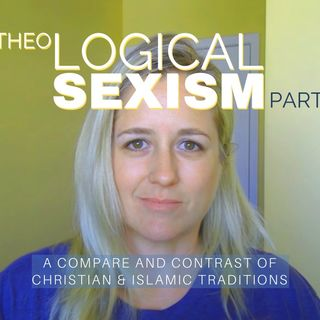 Theological Sexism Compare & Contrast 4 | SEX IN MARRIAGE Christian & Islamic Marriage Traditions