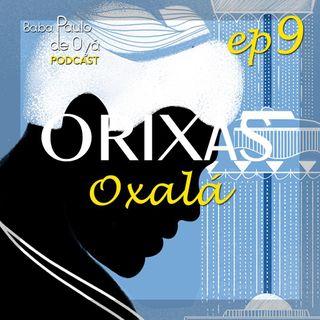 09 Oxalá- ep 9_ por Baba Paulo de Oya