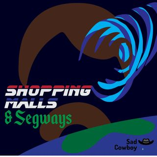 Shopping Malls and Segways