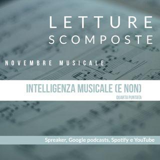 Novembre Musicale: L'intelligenza musicale (e non)  (quarta puntata)
