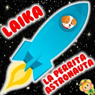 107. La perrita astronauta Laika. Cuento infantil sobre la perrita que voló al espacio sideral. Cuento para dormir