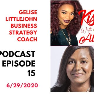 KISSS Conversation With Business Strategy Coach Gelise Littlejohn