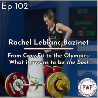 Ep. 102: From CrossFit to the Olympics w/Rachel Lablanc-Bazinet