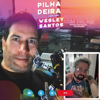 Pilhadeira com Wesley Santos: Fotografia, drones e mercado