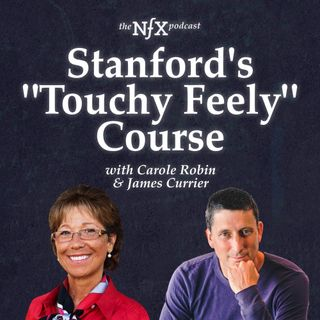 "Stanford's ""Touchy Feely"" Course (For Startup Founders), with Carole Robin & James Currier"