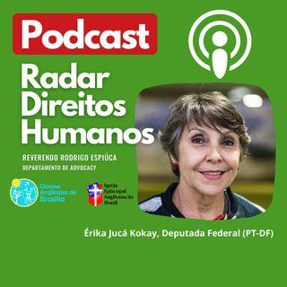 #013 - Mulheres e Direitos Humanos no Brasil com a deputada Federal Érika Jucá Kokay (PT-DF)