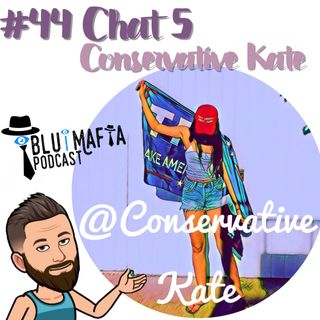 #45 Chat 5- Conservative Kate