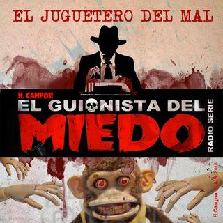 El Guionista del Miedo episodio: El Juguetero del Mal