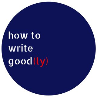 On Writing Well and What Good Writing Is
