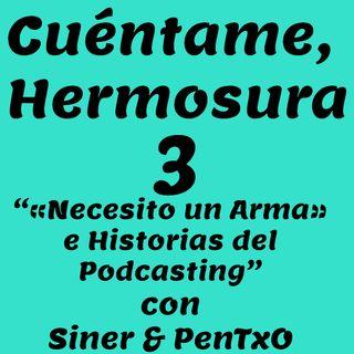 🇪🇸 CH3.- «Necesito un Arma» e Historias del Podcasting con Siner y PenTxO