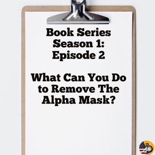 Masks of Masculinity: Season 1: Episode 2 - What Can You Do?