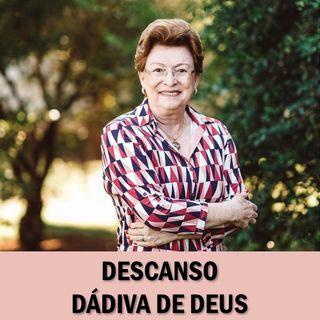 Descanso, dádiva de Deus // Pra. Suely Bezerra