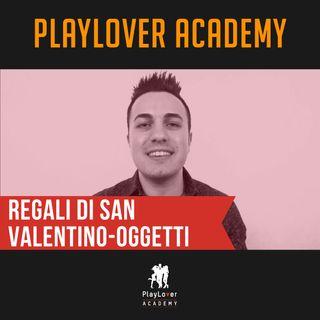 17 - Regali di SAN VALENTINO - Oggetti