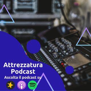 Quale attrezzatura scegliere per il tuo primo Podcast