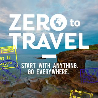 Zero To Travel Podcast : National Geographic Type Adventures, Lifestyle Design Like Tim Ferriss Plus