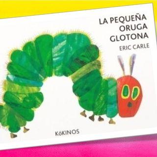La pequeña oruga glotona, cuento infantil de Eric Carle