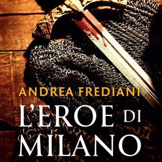 """Andrea Frediani """"L'eroe di Milano"""""""
