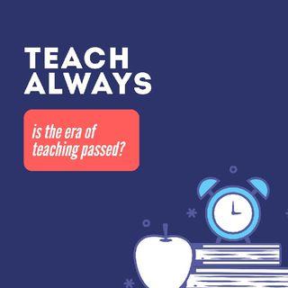 TEACH ALWAYS 1