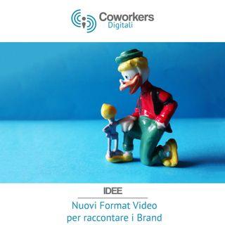 Nuovi Format Video per raccontare i Brand
