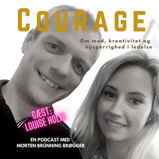Courage 13 - Louise Holm