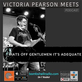 Victoria Paearson Meets - Hats off Gentlemen it's Adequate