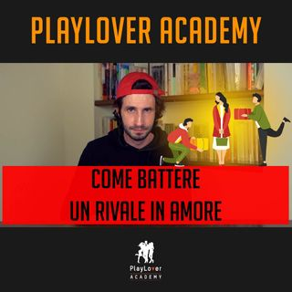 922 - Come battere un rivale in amore