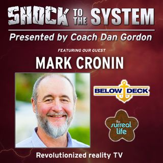 Mark Cronin - Creator of Below Deck on Shock to the System Podcast with Coach Dan Gordon