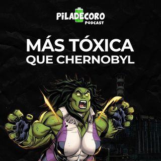 Piladecoro | EP 06 - Más Tóxica que Chernobyl