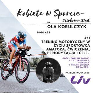 #11 Trening motoryczny w sporcie amatorskim:cele, kluczowe ćwiczenia i rozrost mięśni. Gość: Ewelina Wołos.