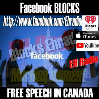 Morning moment Facebook blocks free speech in Canada Dec 21 2017