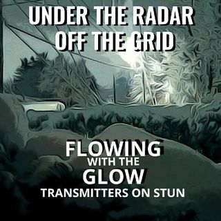 FLOWING WITH THE GLOW: Transmitters on Stun