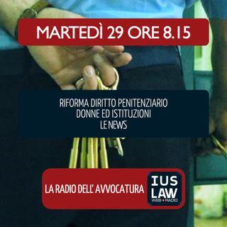DONNE NELLE ISTITUZIONI| MANCATA RIFORMA ORDINAMENTO PENITENZIARIO - Martedì 29 Maggio 2018  #Svegliatiavvocatura