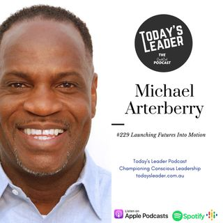 #229 Michael Arterberry - Launching Better Futures into Motion