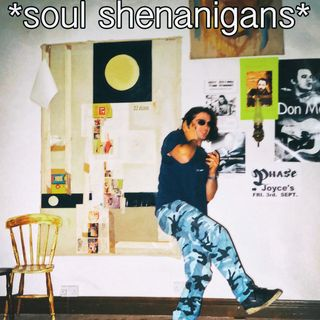 EP 477 ::: Soul Shenanigans ::: 2018 August 3rd