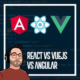 Ep.23 - Vue, react o Angular. Quale è il framework JS migliore?