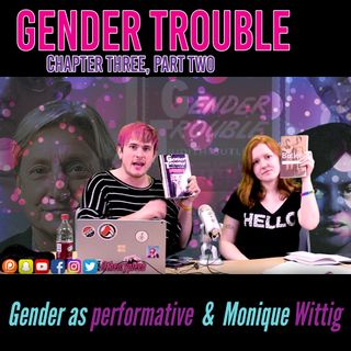 @theorypleeb Episode 6: Judith Butler's Gender Trouble Chapter Three, Part Two