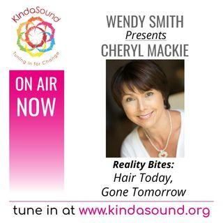 Hair Today, Gone Tomorrow | Cheryl Mackie on Reality Bites with Wendy Smith