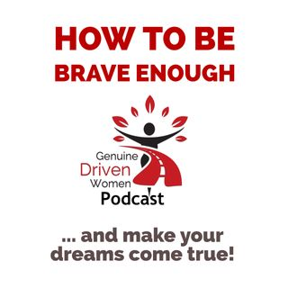 How to be Brave Enough