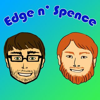The Edge N' Spence Show Episode Three: Good Cop/Bad Cop and What's Wrong With Fall
