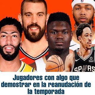 EP.1 Jugadores con algo que demostrar en la Reanudacion NBA