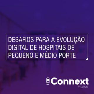 #15 - Desafios para a evolução digital de hospitais de pequeno e médio porte
