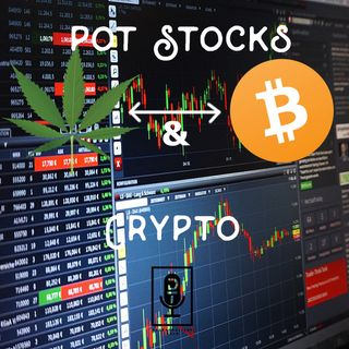 Episode 36: Pot Stocks and Crypto