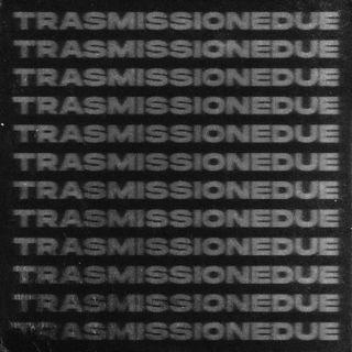 CONTROFASE: TRASMISSIONEDUE