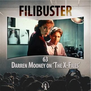 63 - Darren Mooney on 'The X-Files'